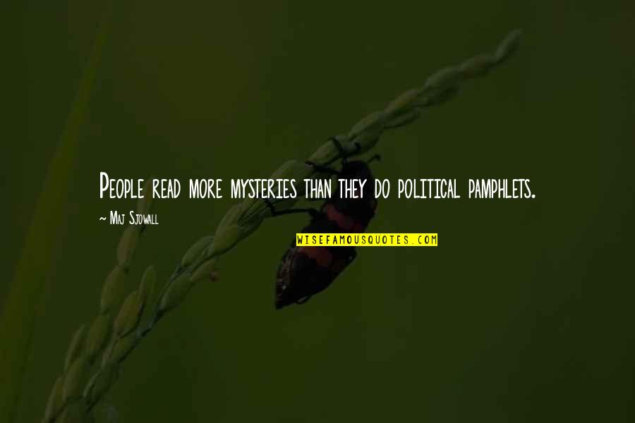 Pamphlets Quotes By Maj Sjowall: People read more mysteries than they do political