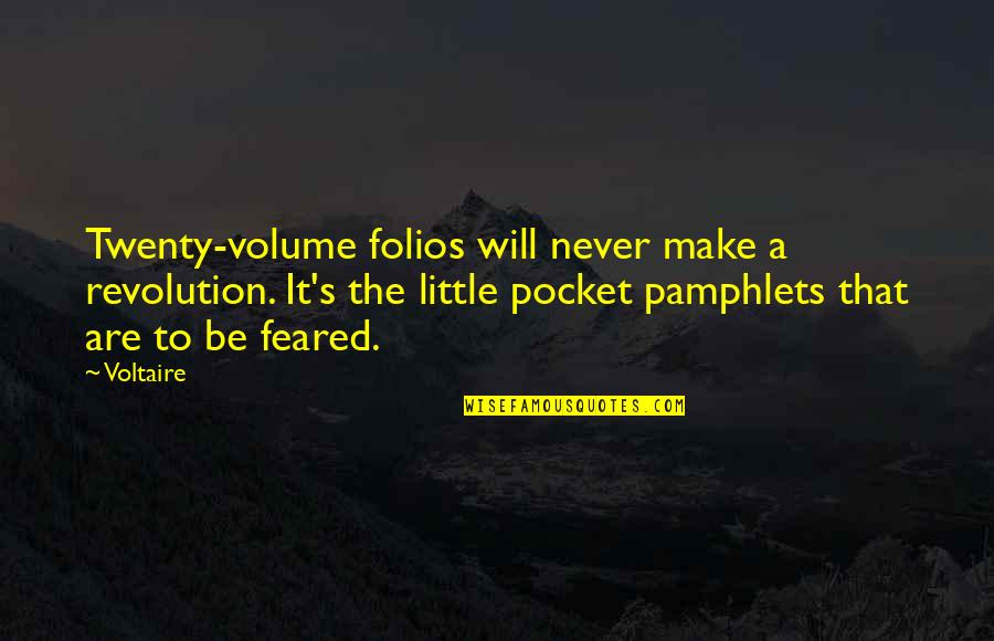 Pamphlets Quotes By Voltaire: Twenty-volume folios will never make a revolution. It's