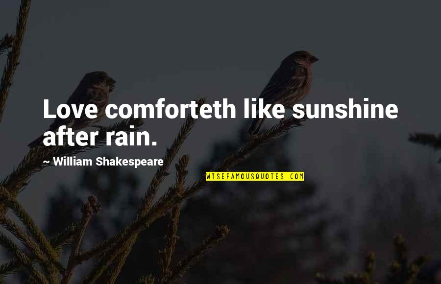Pamphlets Quotes By William Shakespeare: Love comforteth like sunshine after rain.
