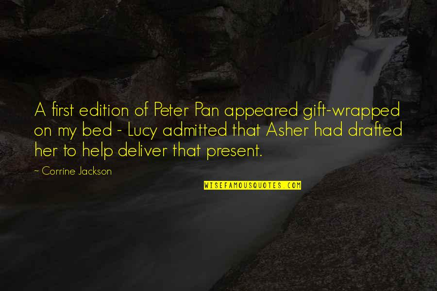 Pan Quotes By Corrine Jackson: A first edition of Peter Pan appeared gift-wrapped