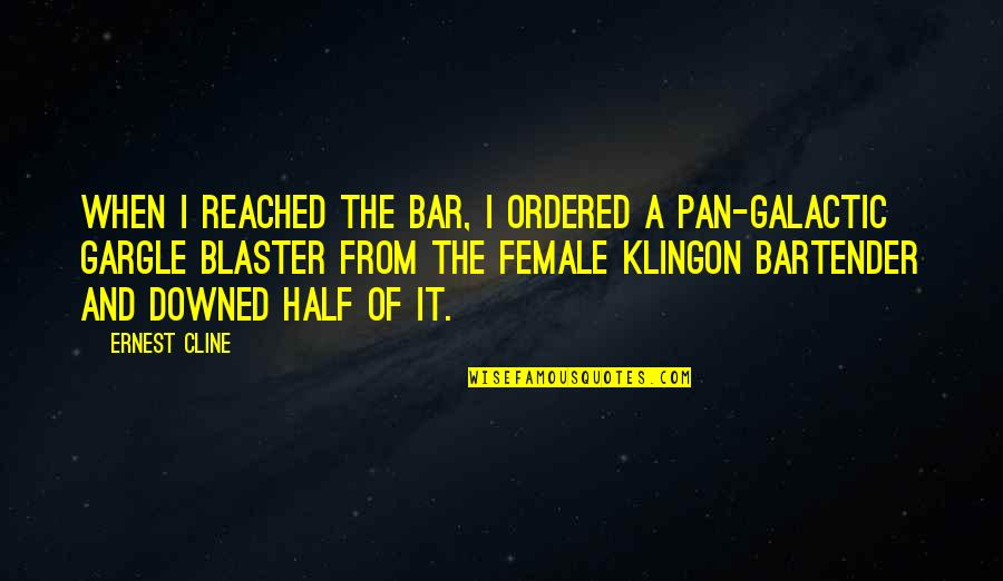 Pan Quotes By Ernest Cline: When I reached the bar, I ordered a