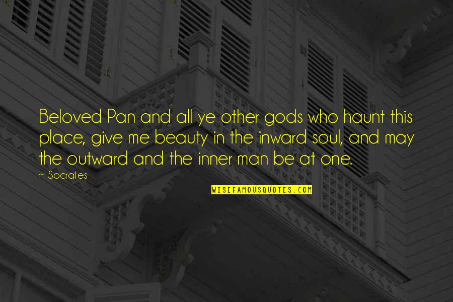 Pan Quotes By Socrates: Beloved Pan and all ye other gods who