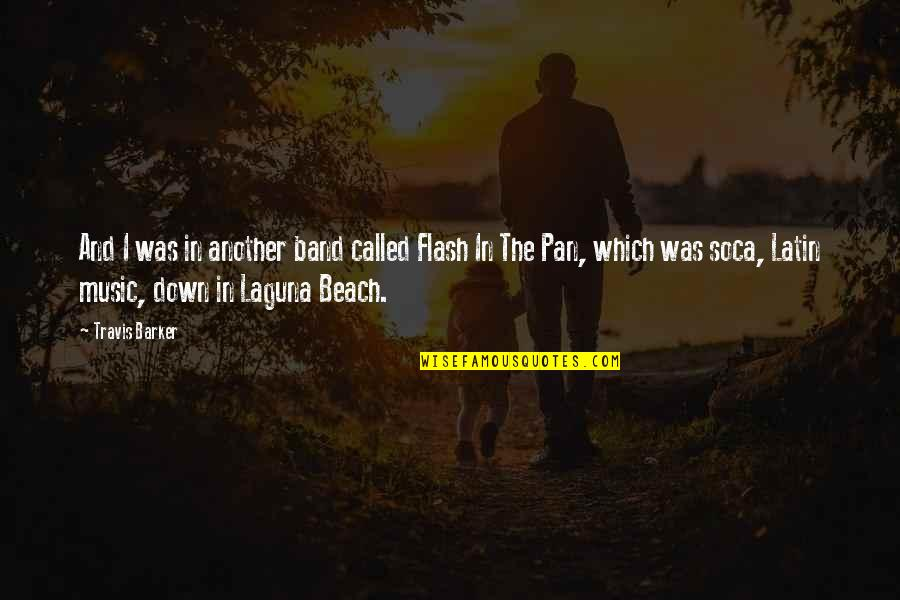 Pan Quotes By Travis Barker: And I was in another band called Flash
