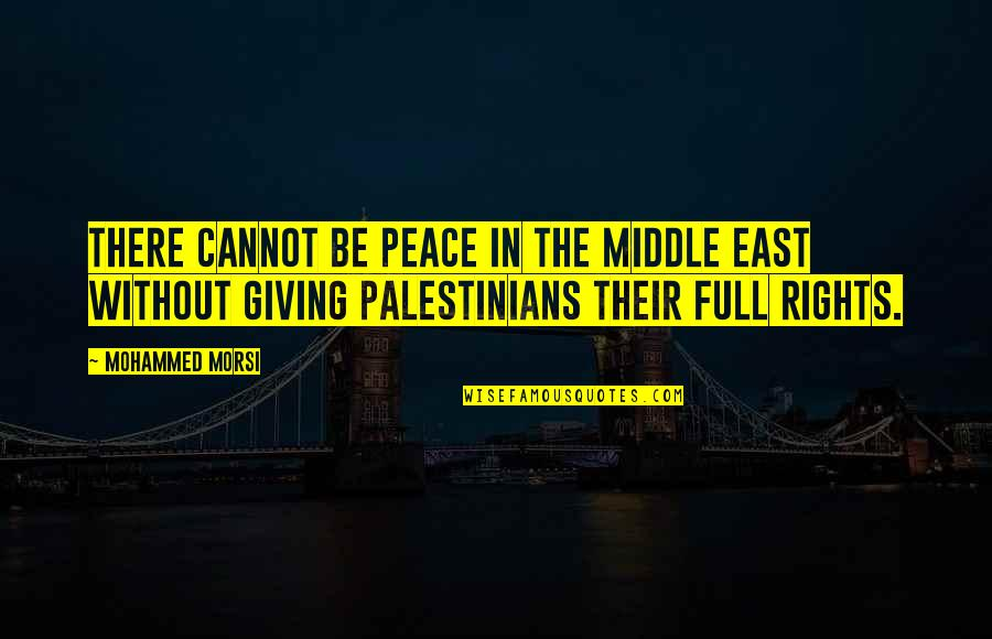 Pandered Quotes By Mohammed Morsi: There cannot be peace in the Middle East