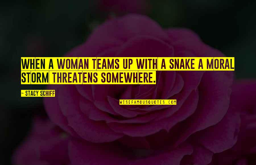 Pandered Quotes By Stacy Schiff: When a woman teams up with a snake