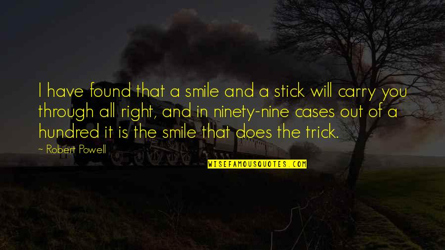 Pandora's Box Myth Quotes By Robert Powell: I have found that a smile and a