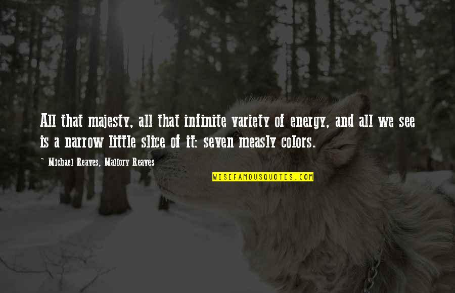 Panetone Quotes By Michael Reaves, Mallory Reaves: All that majesty, all that infinite variety of