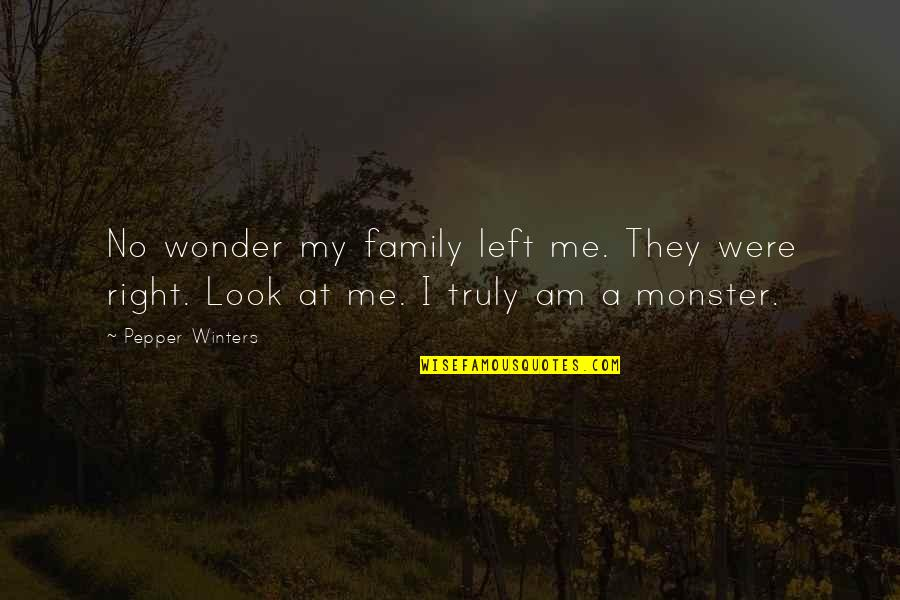 Panetone Quotes By Pepper Winters: No wonder my family left me. They were