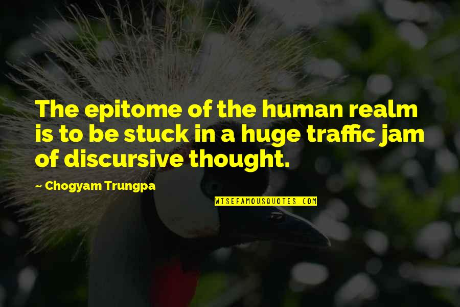 Pangarap Kita Quotes By Chogyam Trungpa: The epitome of the human realm is to