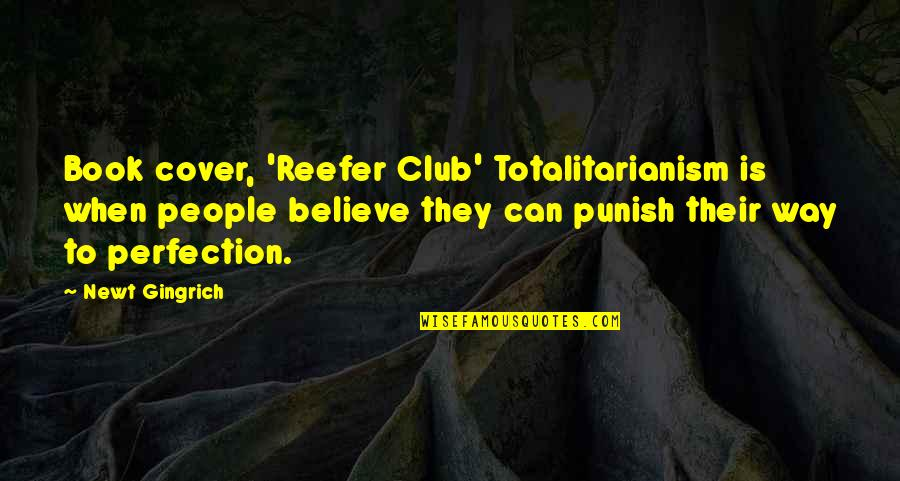 Pangarap Lang Quotes By Newt Gingrich: Book cover, 'Reefer Club' Totalitarianism is when people