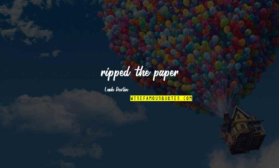 Panic Attacks Tumblr Quotes By Leah Devlin: ripped the paper