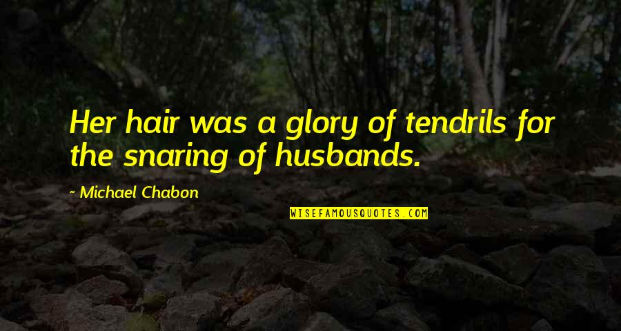 Panic Attacks Tumblr Quotes By Michael Chabon: Her hair was a glory of tendrils for