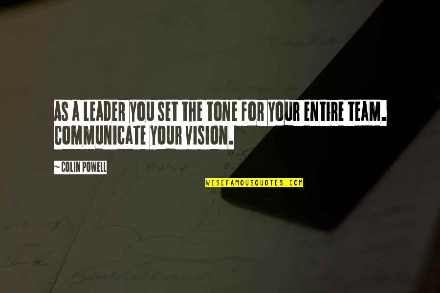 Pantsuit Quotes By Colin Powell: As a leader you set the tone for