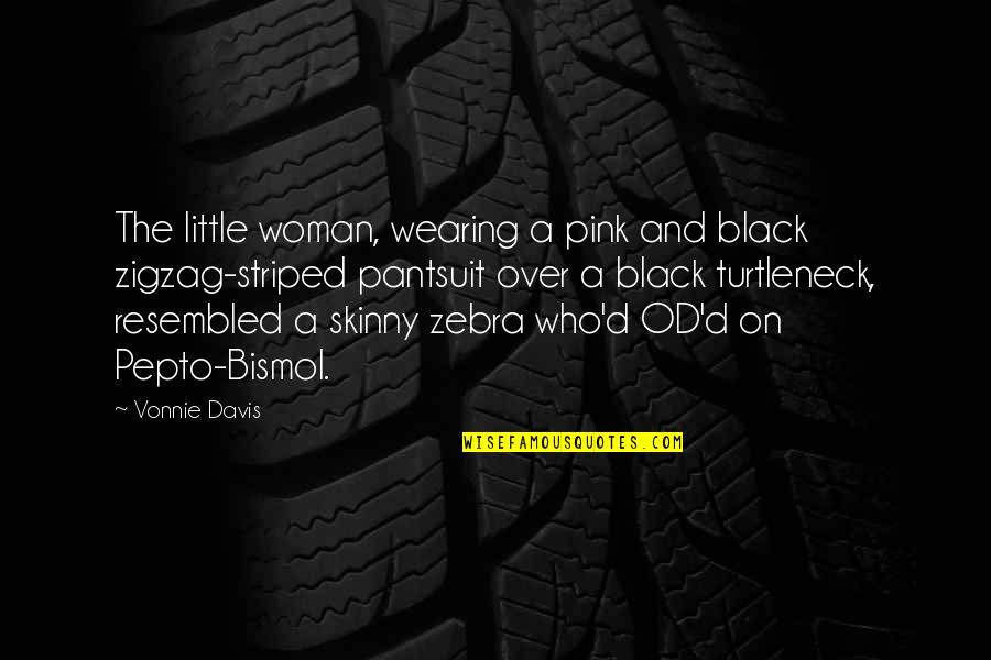 Pantsuit Quotes By Vonnie Davis: The little woman, wearing a pink and black