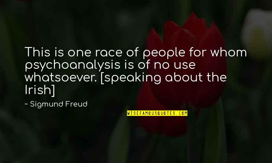 Pantydropping Quotes By Sigmund Freud: This is one race of people for whom