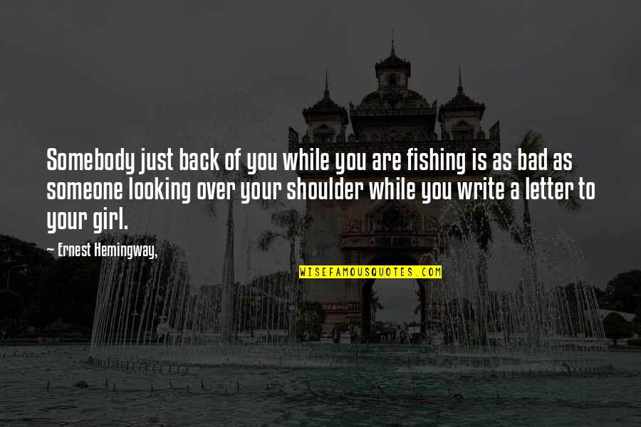 Pantyhose Quotes By Ernest Hemingway,: Somebody just back of you while you are