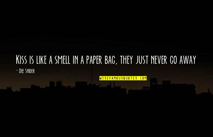 Paper Bag Quotes By Dee Snider: Kiss is like a smell in a paper