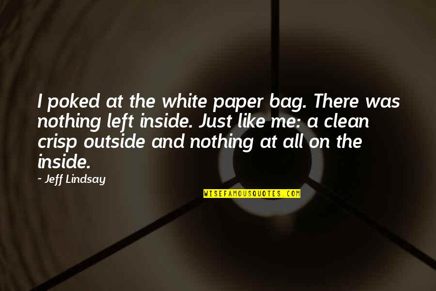 Paper Bag Quotes By Jeff Lindsay: I poked at the white paper bag. There