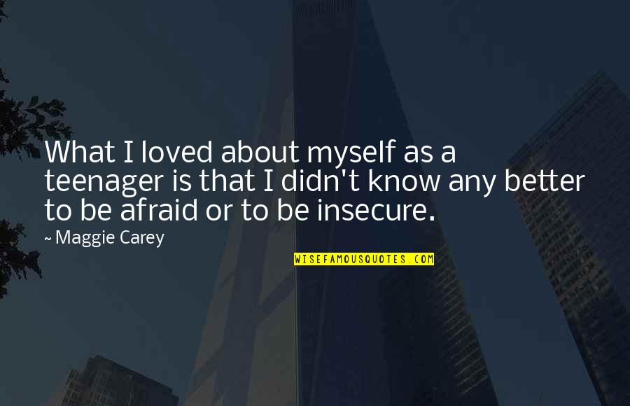 Paper Bag Quotes By Maggie Carey: What I loved about myself as a teenager