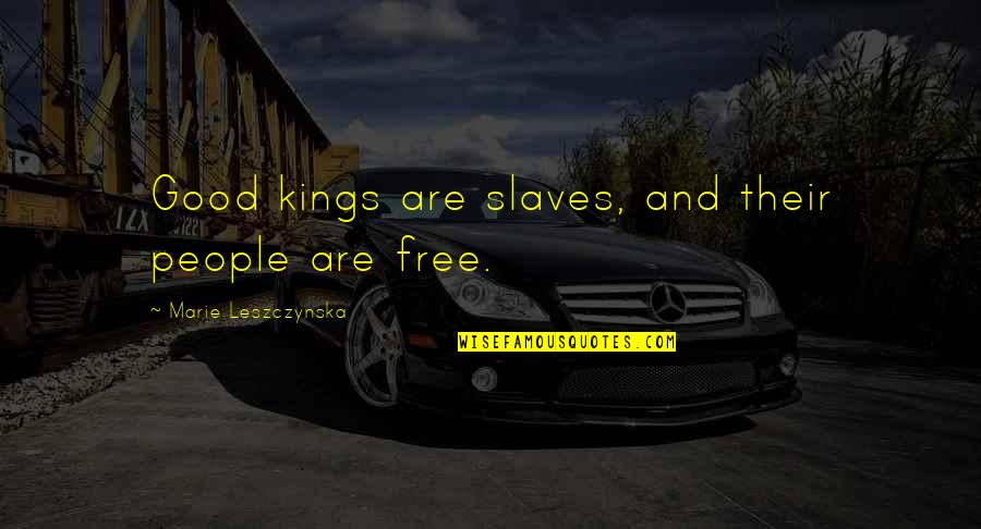 Paper Bag Quotes By Marie Leszczynska: Good kings are slaves, and their people are