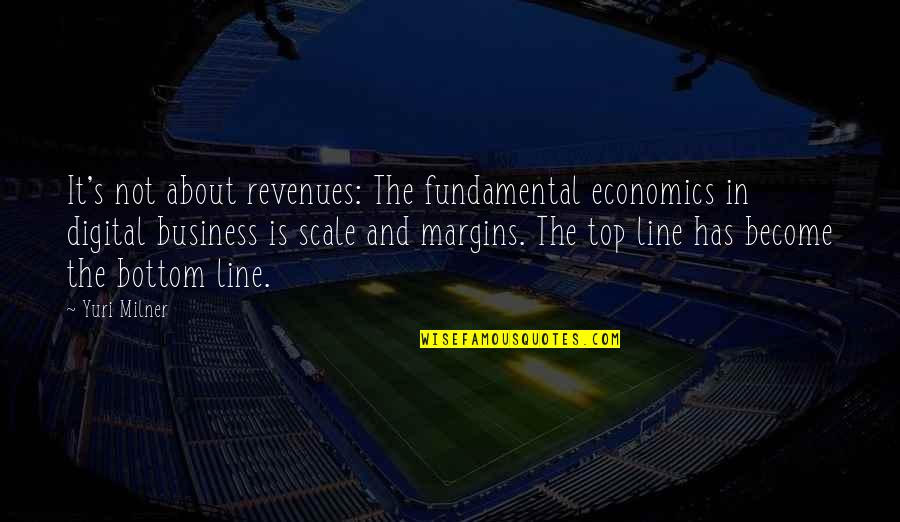 Paper Bag Quotes By Yuri Milner: It's not about revenues: The fundamental economics in