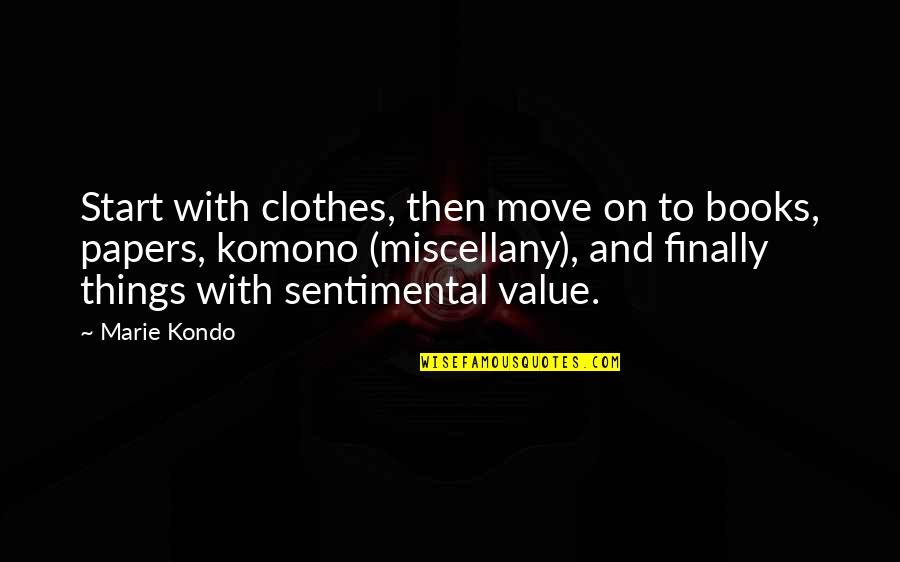 Papers That Start With Quotes By Marie Kondo: Start with clothes, then move on to books,