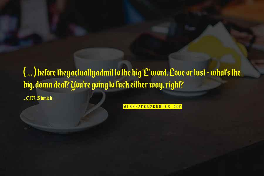 Paranormal Investigator Quotes By C.M. Stunich: ( ... ) before they actually admit to