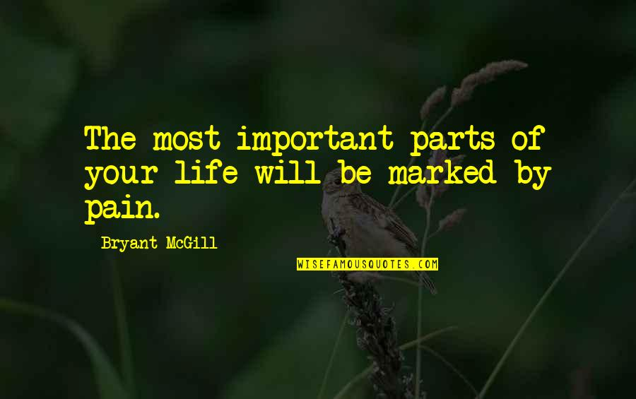Parasite Rex Quotes By Bryant McGill: The most important parts of your life will