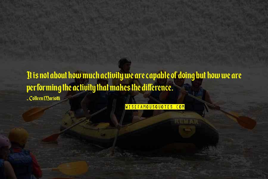Parenting Quotes And Quotes By Colleen Mariotti: It is not about how much activity we