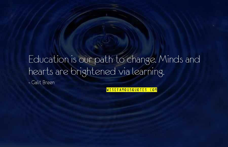 Parenting Quotes And Quotes By Galit Breen: Education is our path to change. Minds and