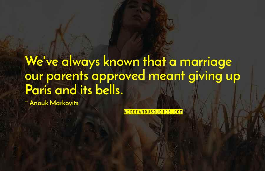 Parents And Marriage Quotes By Anouk Markovits: We've always known that a marriage our parents