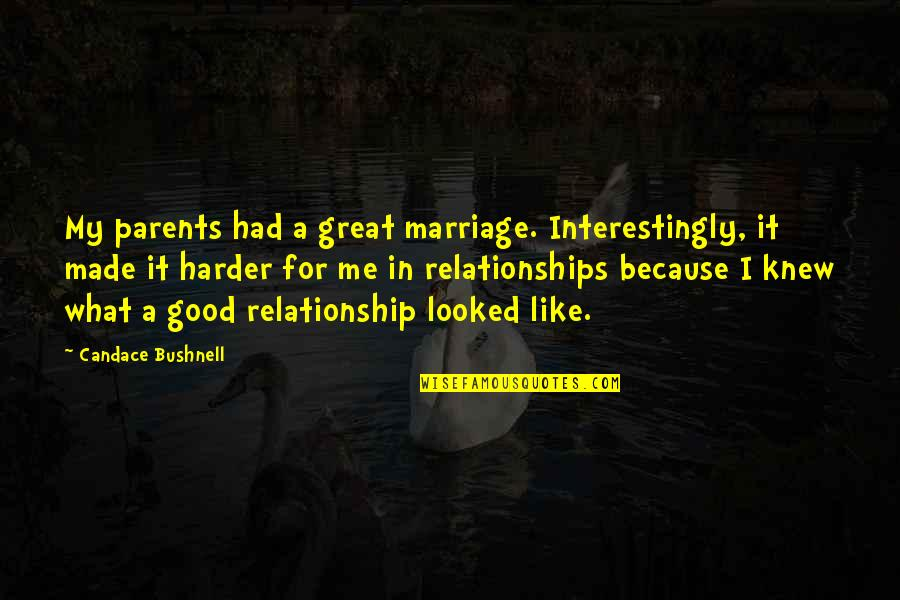 Parents And Marriage Quotes By Candace Bushnell: My parents had a great marriage. Interestingly, it