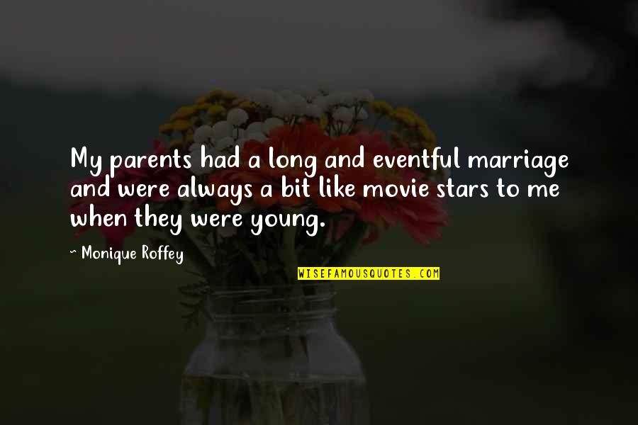 Parents And Marriage Quotes By Monique Roffey: My parents had a long and eventful marriage
