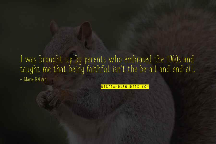 Parents Being Parents Quotes By Marie Helvin: I was brought up by parents who embraced