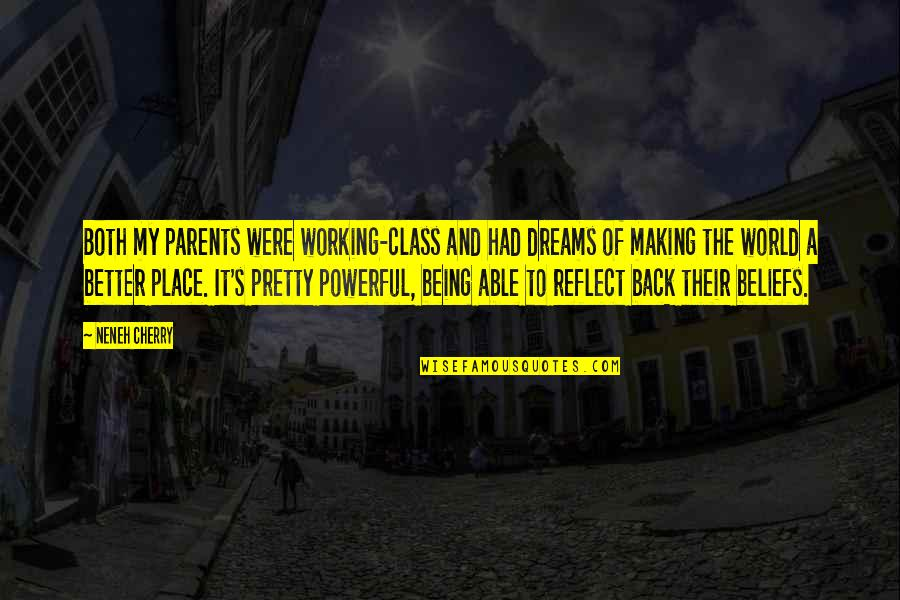 Parents Being Parents Quotes By Neneh Cherry: Both my parents were working-class and had dreams