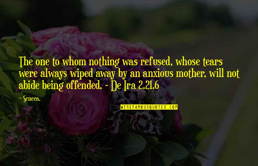 Parents Being Parents Quotes By Seneca.: The one to whom nothing was refused, whose