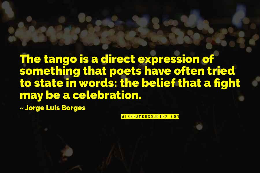 Parents Disappointing You Quotes By Jorge Luis Borges: The tango is a direct expression of something