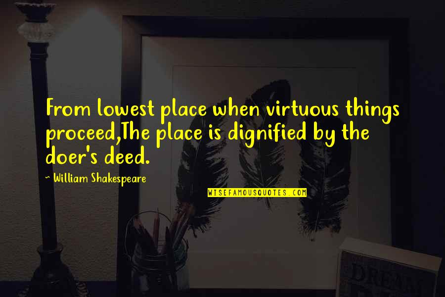 Parents Disappointing You Quotes By William Shakespeare: From lowest place when virtuous things proceed,The place