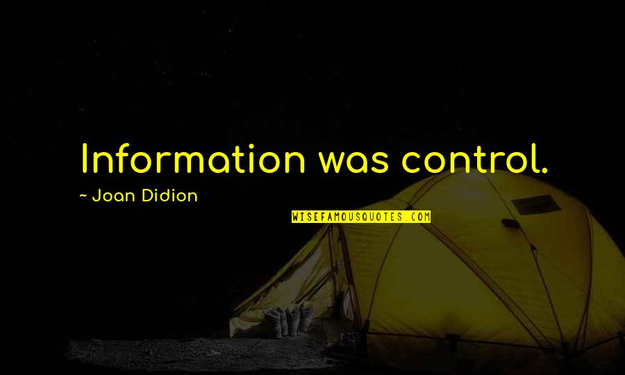 Parents Divorcing Quotes By Joan Didion: Information was control.