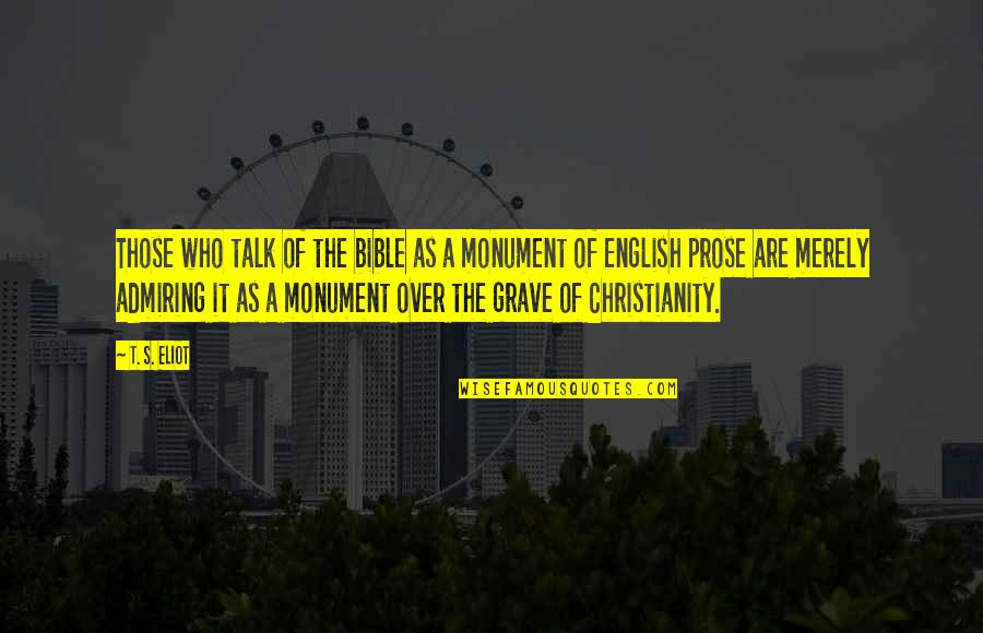 Parents Got Your Back Quotes By T. S. Eliot: Those who talk of the bible as a