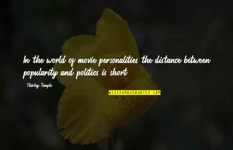 Parents In Tamil Quotes By Shirley Temple: In the world of movie personalities the distance