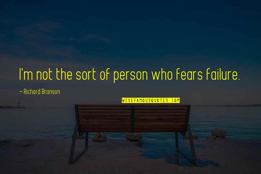 Parents Love Sayings And Quotes By Richard Branson: I'm not the sort of person who fears