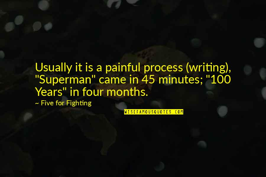 "Parents On Their Anniversary Quotes By Five For Fighting: Usually it is a painful process (writing), ""Superman"""