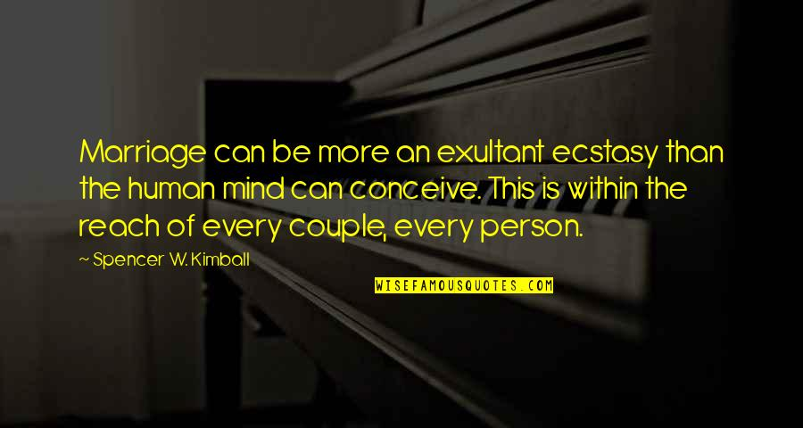 Parents To Son Birthday Quotes By Spencer W. Kimball: Marriage can be more an exultant ecstasy than