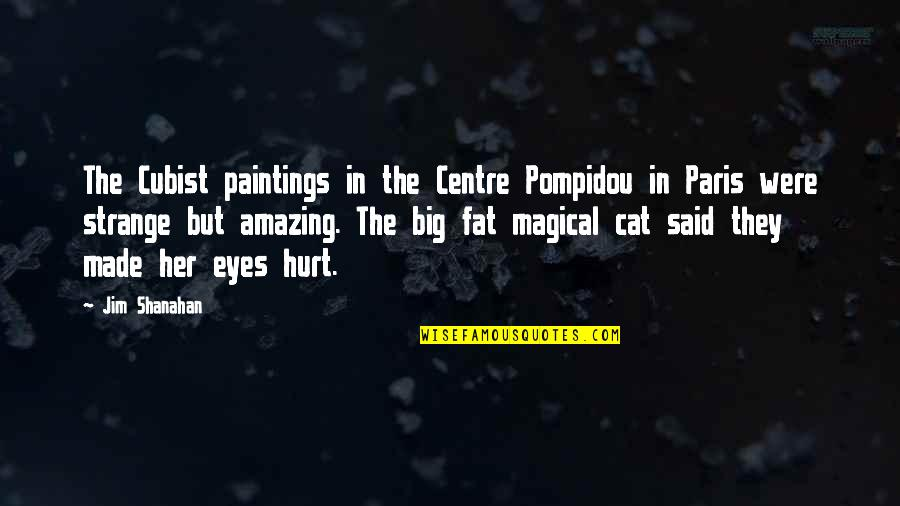 Paris France Travel Quotes By Jim Shanahan: The Cubist paintings in the Centre Pompidou in
