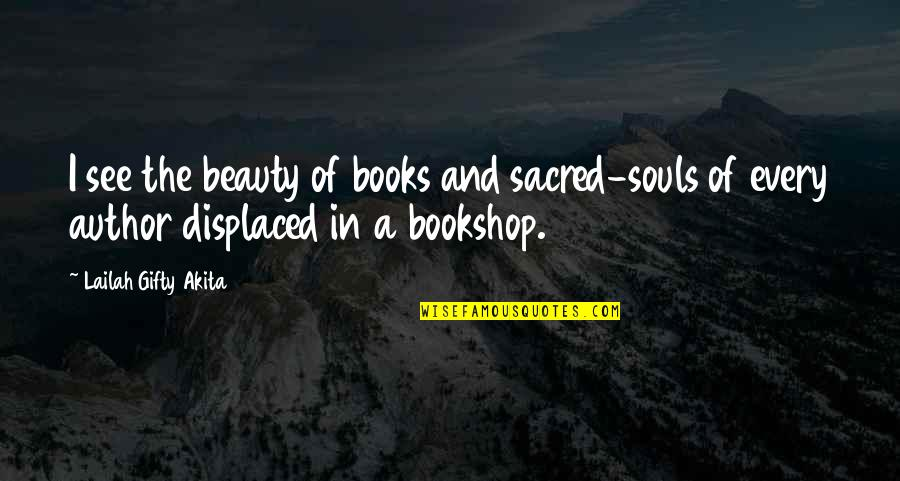 Paris France Travel Quotes By Lailah Gifty Akita: I see the beauty of books and sacred-souls