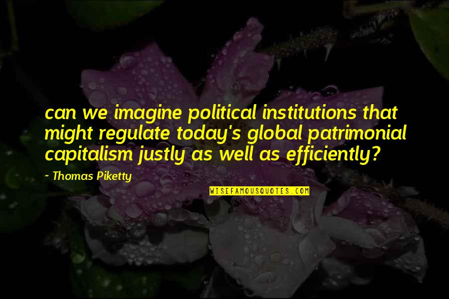 Paris France Travel Quotes By Thomas Piketty: can we imagine political institutions that might regulate