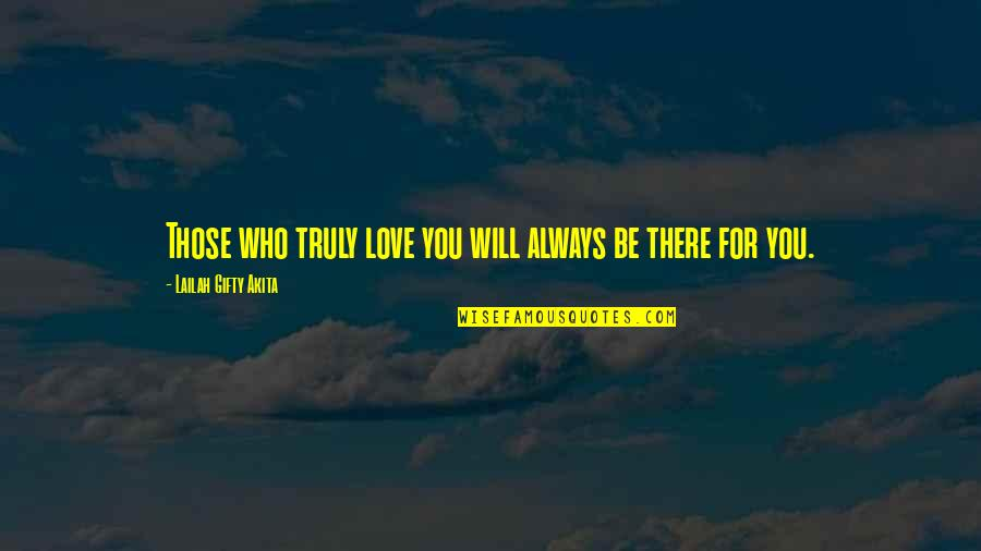 Paris Spleen Quotes By Lailah Gifty Akita: Those who truly love you will always be