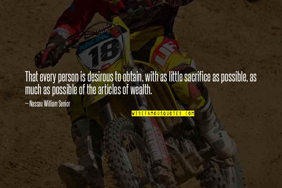 Paris Spleen Quotes By Nassau William Senior: That every person is desirous to obtain, with