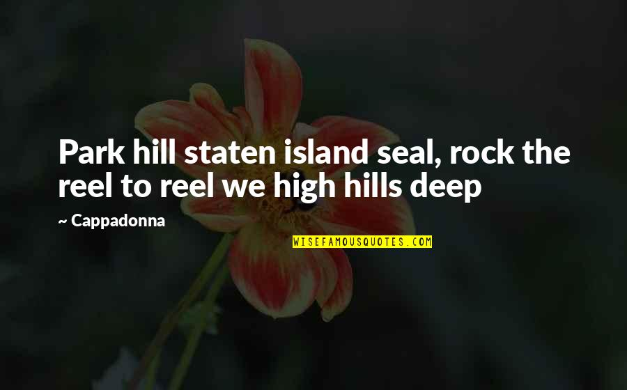 Park Hill Quotes By Cappadonna: Park hill staten island seal, rock the reel